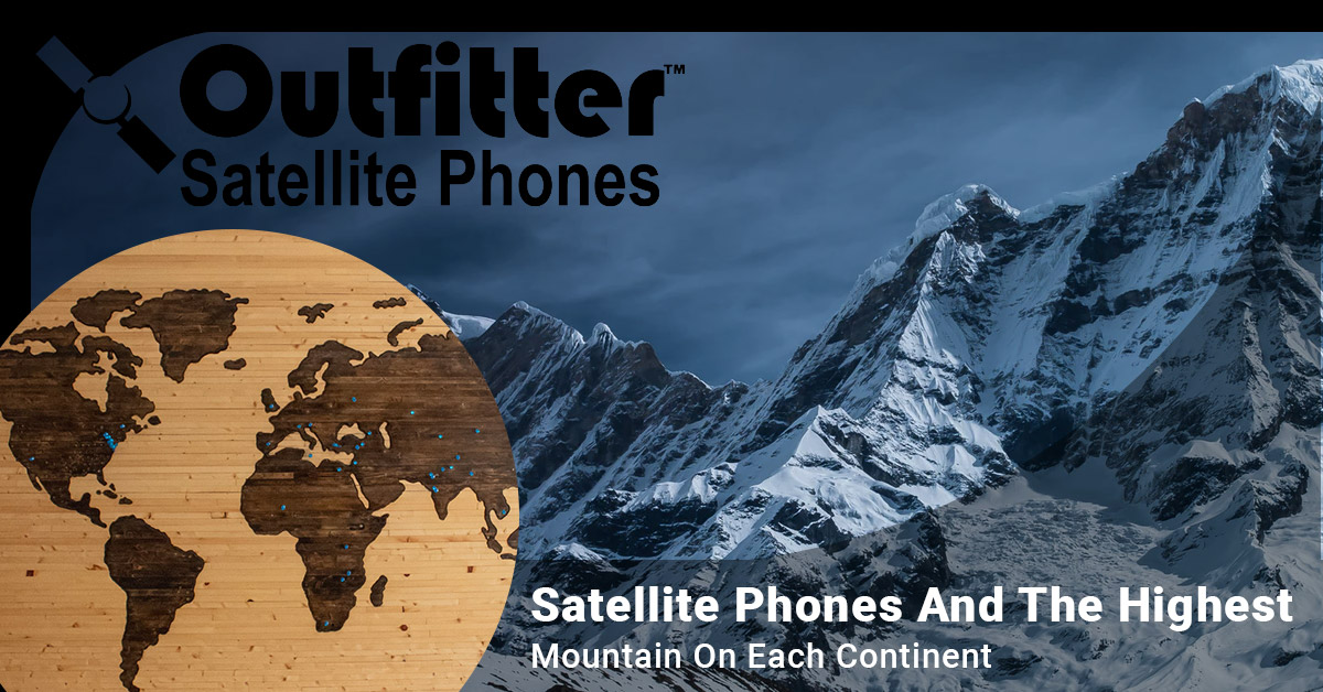 Satellite Phones And The Highest Mountain On Each Continent