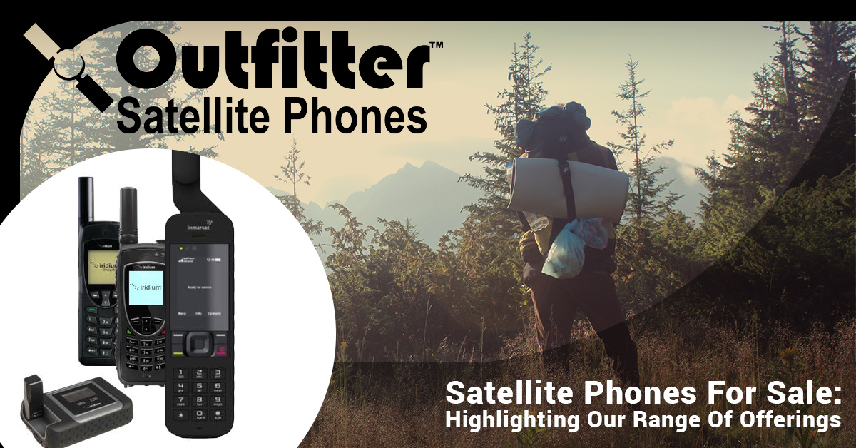 Satellite Phones For Sale: Highlighting Our Range Of Offerings