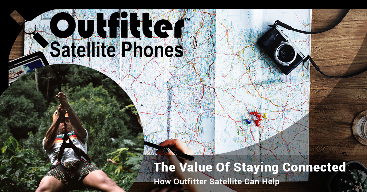 The Value Of Staying Connected — How Outfitter Satellite Can Help
