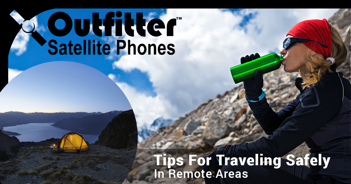 Tips For Traveling Safely In Remote Areas
